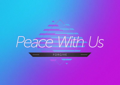 Peace With Us – Forgive