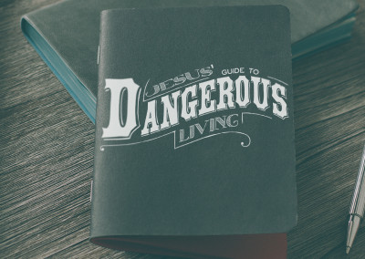 Jesus' Guide To Dangerous Living