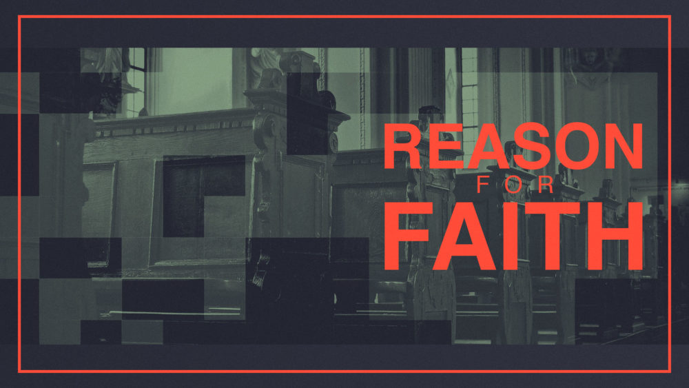 Reason for Faith