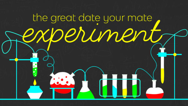 The Great Date Your Mate Experiment