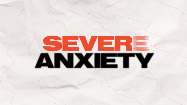 Sever Anxiety Week 2 Image