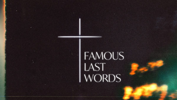 Famous Last Words - Week 3 Image