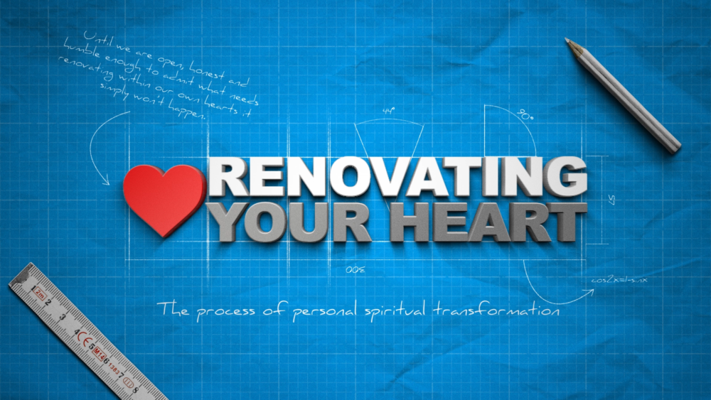 Renovating Your Heart