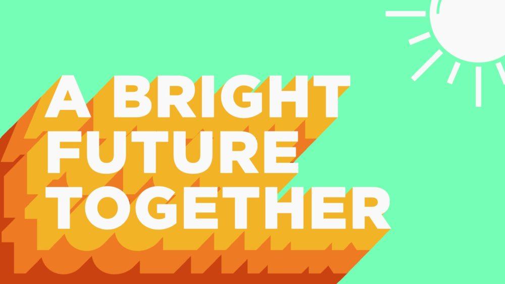 Bright Future Together